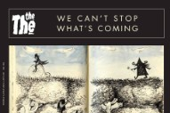 "The The – ""We Can't Stop What's Coming"""
