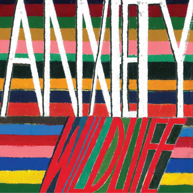 Anxiety - Wild Life