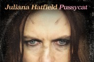 Stream Juliana Hatfield <em>Pussycat</em>