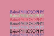 "Baio – ""PHILOSOPHY!"""