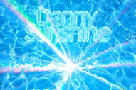 "Danny Sunshine – ""Never Thought"""