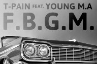 "T-Pain – ""F.B.G.M."" (Feat. Young M.A)"