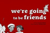 Jack White Announces Children&#8217;s Book <em>We&#8217;re Going To Be Friends</em>