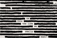 Stream Roger Waters <em>Is This the Life We Really Want?</em>