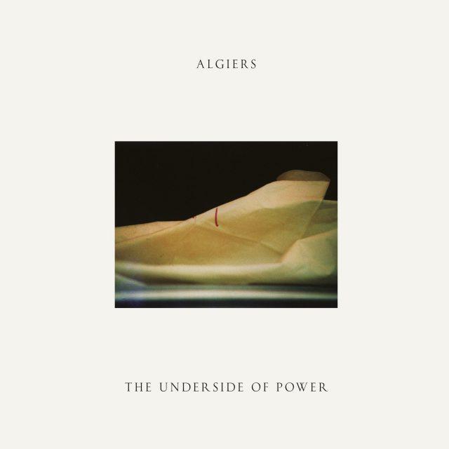 Algiers - The Underside Of Power