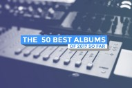 The 50 Best Albums Of 2017 So Far