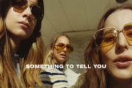 Premature Evaluation: HAIM <em>Something To Tell You</em>
