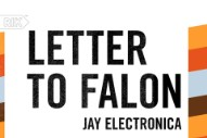 "Jay Electronica – ""Letter To Falon"""
