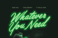"Meek Mill – ""Whatever You Need"" (Feat. Chris Brown & Ty Dolla $ign)"