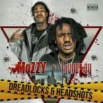 Mozzy & Gunplay – Dreadlocks & Headshots