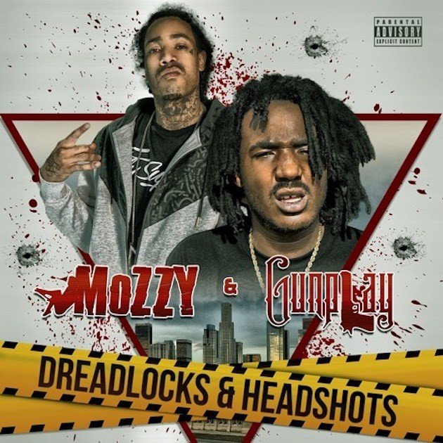 Mozzy & Gunplay - Dreadlocks & Headshots