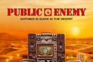 Stream Public Enemy&#8217;s Surprise-ish New Album <em>Nothing Is Quick In The Desert</em>
