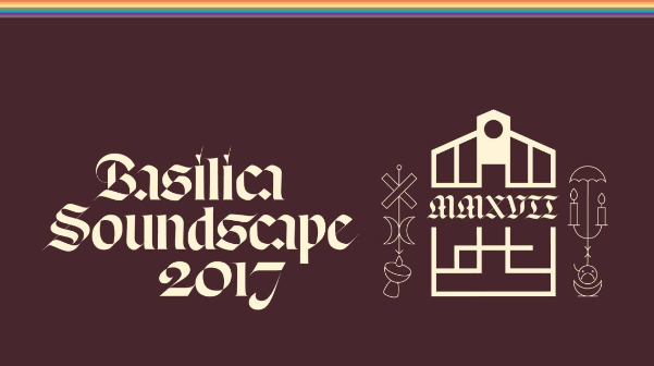 Basilica Soundscape 2017 Lineup