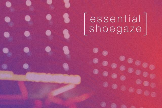 31 Essential Shoegaze Tracks Stereogum