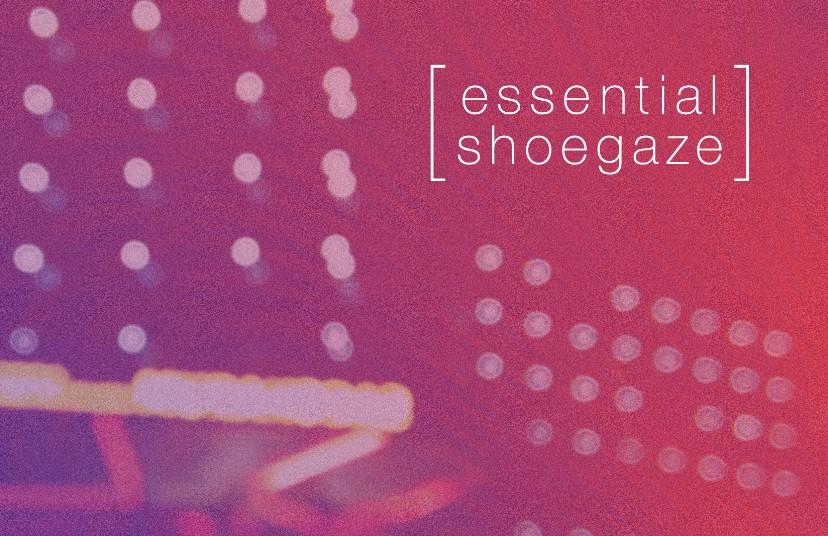 31 Essential Shoegaze Tracks - Stereogum