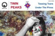 """Twin Peaks – """"Tossing Tears"""""""