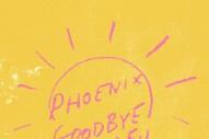 "Phoenix – ""Goodbye Soleil"""