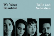 "Belle & Sebastian – ""We Were Beautiful"""