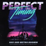 Stream NAV & Metro Boomin Perfect Timing Feat. Lil Uzi Vert, 21 Savage, Gucci Mane, & More