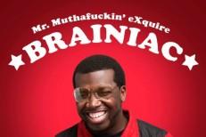 Mr. Muthafuckin' eXquire - Braniac