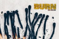 "Burn – ""Do Or Die"""