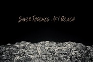 """Silver Torches – """"If I Reach"""""""