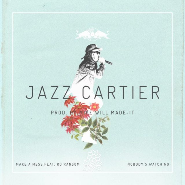 Jazz-Cartier-Nobodys-Watching-1502915335