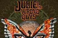 Stream Julie & The Wrong Guys' Self-Titled Debut Album