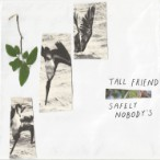 Tall Friend – Safely Nobody's