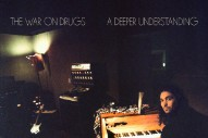 Stream The War On Drugs <em>A Deeper Understanding</em>