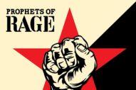 """Prophets Of Rage – """"Radical Eyes"""""""
