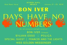 Bon Iver Cancel Mexican Festival Days Have No Numbers