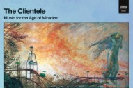 "The Clientele – ""Everything You See Tonight Is Different From Itself"""