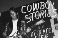 Stream Delicate Steve&#8217;s New Surprise EP <i>Cowboy Stories</i>