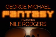 "George Michael – ""Fantasy"" (Feat. Nile Rodgers)"