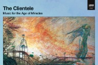 Stream The Clientele <em>Music For The Age Of Miracles</em>