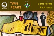 "Twin Peaks – ""Come For Me"" & ""Fat Chance"""