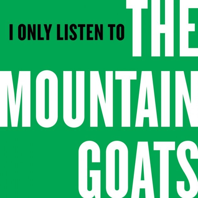 i-only-listen-to-the-mountain-goats-1504820091