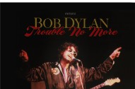 Stream Bob Dylan <em>Trouble No More – The Bootleg Series Vol. 13 / 1979-1981</em>
