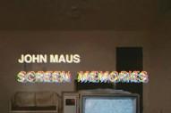 Stream John Maus <em>Screen Memories</em>