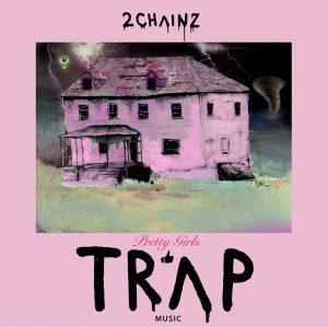 21-2Chainz_PrettyGirlsLikeTrapMusic
