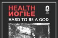"HEALTH & NOLIFE – ""Hard To Be A God"""
