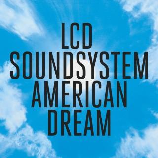 LCD-Soundsystem-American-Dream-1511900467
