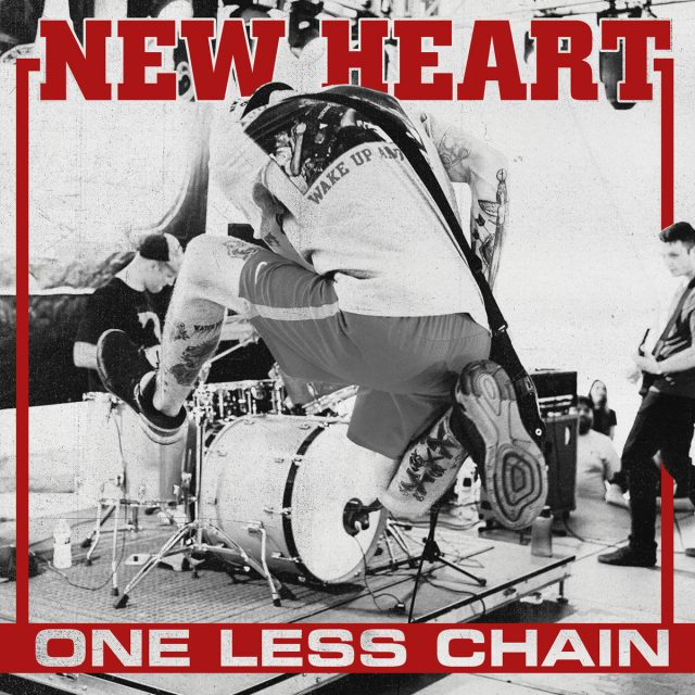 New Heart - One Less Chain