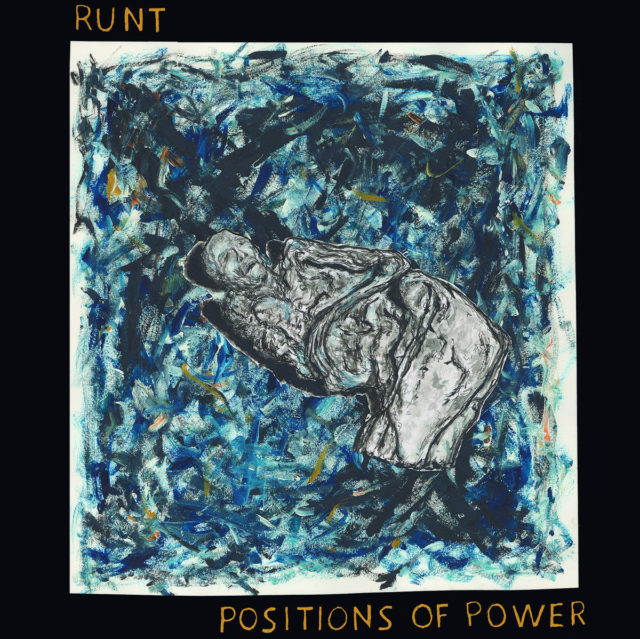 Runt - Positions Of Power