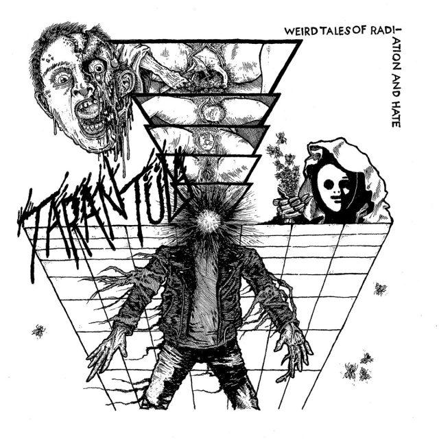 Tarantula - Weird Tales Of Radiation And Hate