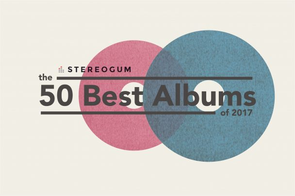 The 50 Best Albums Of 2017 - Stereogum