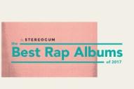 The 40 Best Rap Albums Of 2017
