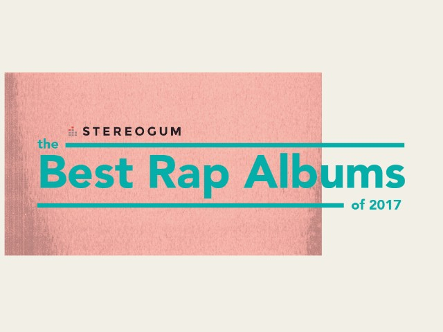 The 40 Best Rap Albums Of 2017 - Stereogum