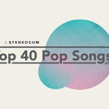 The Top 40 Pop Songs Of 2017